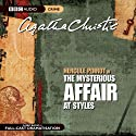 The Mysterious Affair at Styles (Dramatised) Radio/TV Program by Agatha Christie Narrated by Nicola McAuliffe, Philip Jackson, Simon Williams, John Moffatt