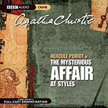 The Mysterious Affair at Styles (Dramatised) Radio/TV Program by Agatha Christie Narrated by Nicola McAuliffe, Philip Jackson, Simon Williams, John Moffatt