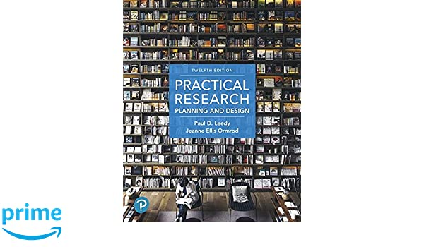 Practical research planning and design 12th edition paul d practical research planning and design 12th edition paul d leedy jeanne ellis ormrod 9780134775654 amazon books fandeluxe Choice Image