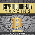 Cryptocurrency Trading: Strategies & Techniques for Successful Portfolio Management | Keizer Söze