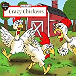 Crazy Chickens: Diary of a Chicken Escape Plan   Jeff Child