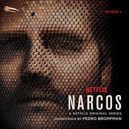 Narcos  Season 2  A Netflix Original Series Soundtrack