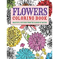 Flowers Coloring Book: Beautiful Pictures from the Garden of Nature