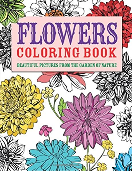 - Amazon.com: Flowers Coloring Book: Beautiful Pictures From The Garden Of  Nature (Arcturus Coloring Books) (0039864030410): Arcturus Publishing: Books