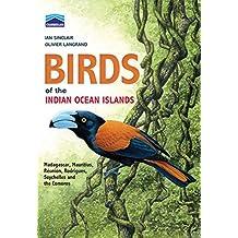 Chamberlain's Birds of the Indian Ocean Islands: Madagascar, Mauritius, Reunion, Rodrigues, Seychelles and the Comores: Madagascar, Mauritius, Reunion, Rodrigues, Seychelles and the Comores
