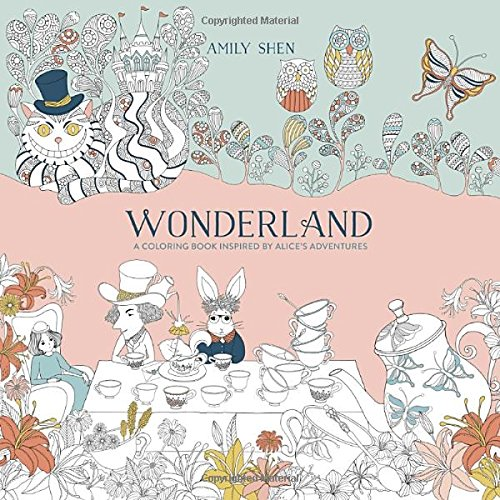 wonderland a coloring book inspired by alices adventures amily shen 9780399578465 amazoncom books