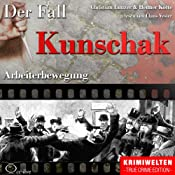 Arbeiterbewegung: Der Fall Kunschak | Christian Lunzer, Henner Kotte
