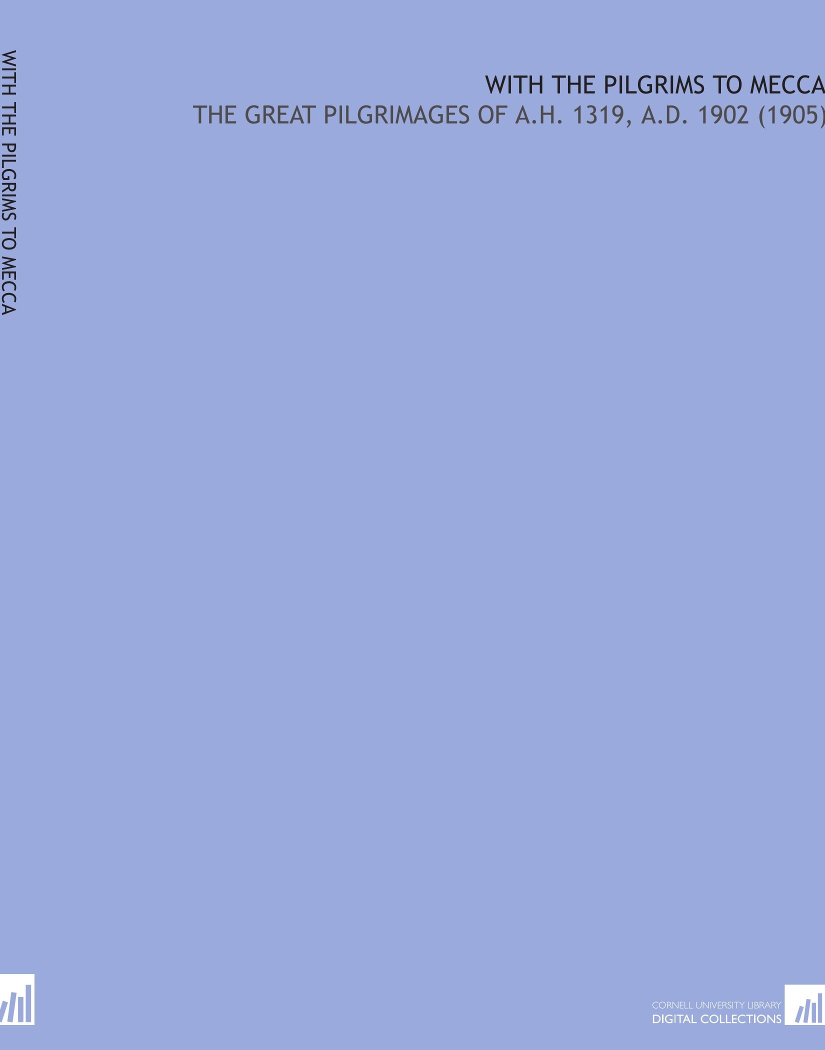 Download With the Pilgrims to Mecca: The Great Pilgrimages of a.H. 1319, a.D. 1902 (1905) ePub fb2 ebook