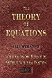 The Theory of Equations - Unabridged - Illustrated