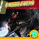 Fossil Fuels, Amy S. Hansen, 1435893255