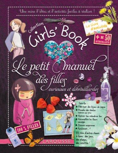 Le Girl's Book - le petit manuel des filles curieuses et debrouillardes (French Edition)