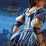 Threads of Silk: Silk House, Book 3 | Linda Lee Chaikin