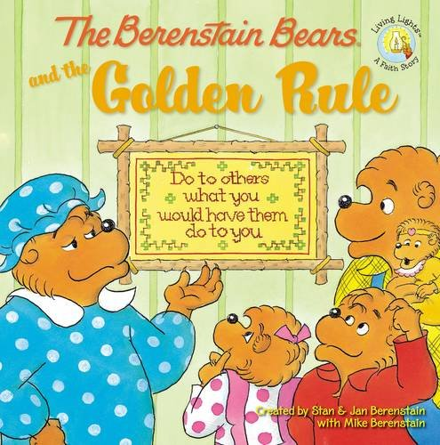 (The Berenstain Bears and the Golden Rule (Berenstain Bears/Living Lights))