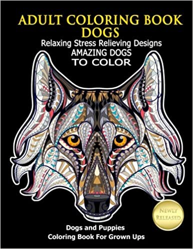 Amazon.com: Adult Coloring Book Dogs: Relaxing Stress ...