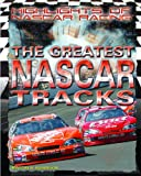 The Greatest NASCAR Tracks, Matthew Robinson, 1404214003