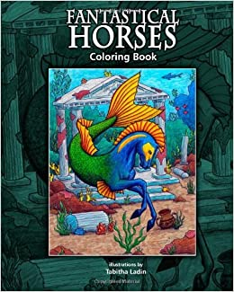 Book Fantastical Horses: Coloring Book: Volume 1 by Tabitha Ladin (2011-10-03)