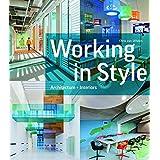 Working in Style: Architecture, Interior, Design