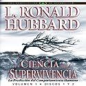 La Ciencia de la Supervivencia [Science of Survival, Spanish Castilian Edition] Audiobook by L. Ron Hubbard Narrated by  uncredited