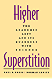 Higher Superstition: The Academic Left and Its Quarrels with Science
