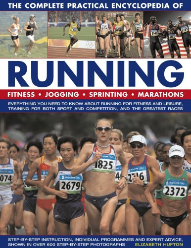 The Complete Practical Encyclopedia of Running (Encyclopedia Of Recreation And Leisure In America)
