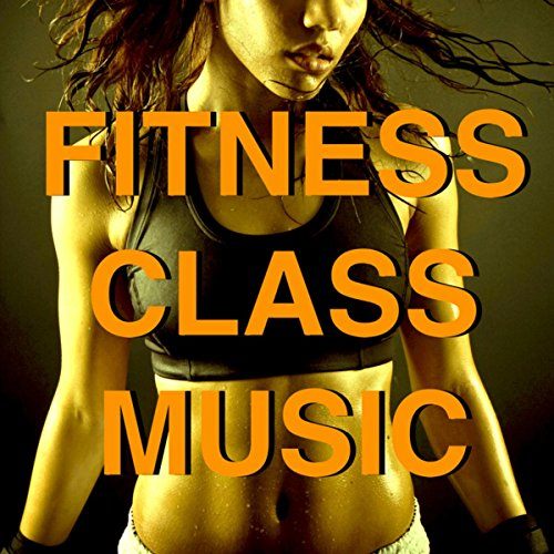 Fitness Class Music - Whole Workout Playlist for Best Fitness Class Music - Whole Workout Playlist for Best Cardio Training & Aerobic Workout plan to Lose Weight