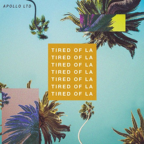 Tired Of LA