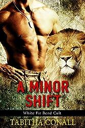 A Minor Shift (White Fir Bend Cult Book 1)