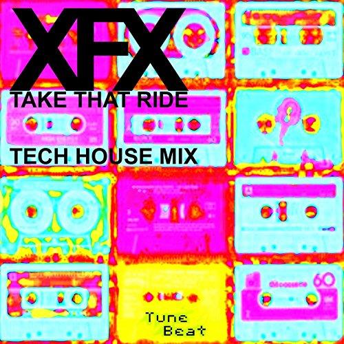 (Take That Ride (Tech House Mix comp))