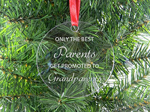 Only The Best Parents Get Promoted To Grandparents - Clear Acrylic Christmas Ornament - Great Christmas, Father's Day, Mother's Day Gift For Parents