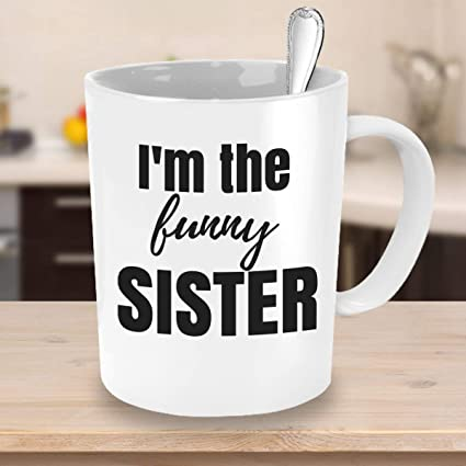Amazon Family Coffee Mug Im The Funny Sister Gifts