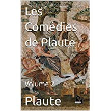 Les Comédies de Plaute: Volume 2 (French Edition)