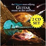 The Ultimate Most Relaxing Guitar Music In The Universe [2 CD]