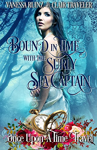 Download for free Bound in Time with the Surly Sea Captain: A Once Upon a Time Travel Romance