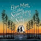 Elsie Mae Has Something to Say Hörbuch von Nancy J. Cavanaugh Gesprochen von: Cassandra Lee Morris