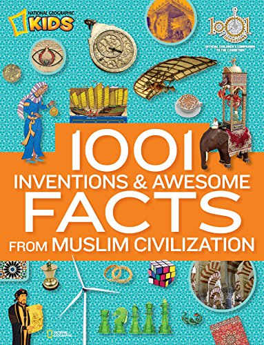 1001 Inventions and Awesome Facts from Muslim Civilization: Official Children's Companion to the 1001 Inventions Exhibition (National Geographic Kids) (Learn Quran Word By Word In English)