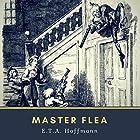 Master Flea Hörbuch von E. T. A. Hoffmann Gesprochen von: Bob Neufeld
