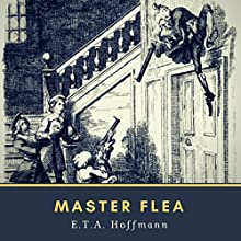 Master Flea Audiobook by E. T. A. Hoffmann Narrated by Bob Neufeld