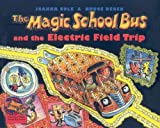 The Magic School Bus and the Electric Field Trip, Joanna Cole, 0780795792