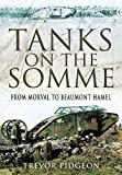 Tanks on the Somme: From Morval to Beaumont Hamel