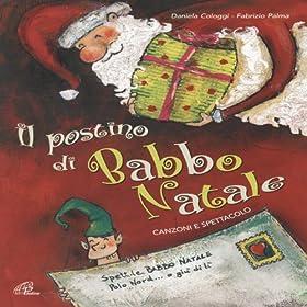 Amazon.com: Il postino di Babbo Natale: Fabrizio Palma Daniela Cologgi: MP3 Downloads