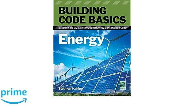 Building Code Basics: Energy: Based on the International Energy Code (International Code Council Series): International Code Council: 9781133283393: ...