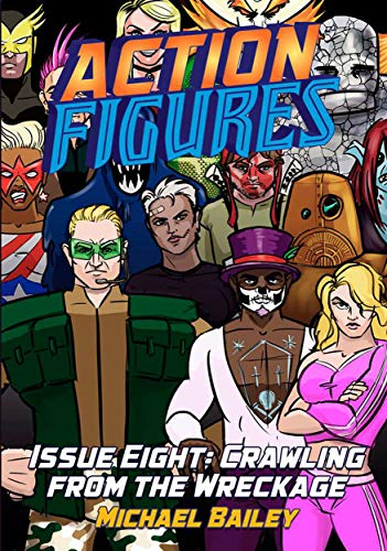 Action Figures - Issue Eight: Crawling From the Wreckage