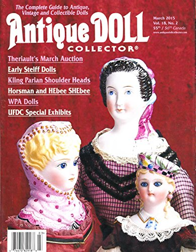 Antique Doll Collector: Articles- WPA Dolls; Steiff Felt Dolls; Charles Twelvetrees and Hebee/Shebee dolls; Identification and Dating of Kling Parian Shoulder Heads Part 2