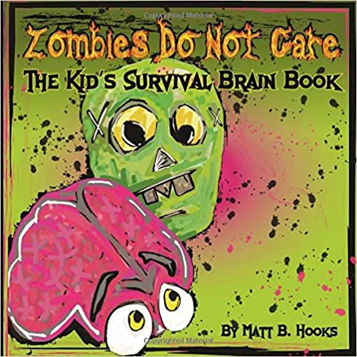 Zombies Do Not Care: The Kid's Survival Brain Book Descargar PDF Gratis
