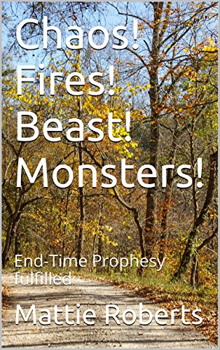 Chaos Beast Men - Chaos! Fires! Beast! Monsters!: End-Time Prophesy fulfilled