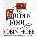 The Golden Fool: The Tawny Man Trilogy, Book 2   Livre audio Auteur(s) : Robin Hobb Narrateur(s) : Nick Taylor