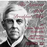 Autocrat of the Breakfast-Table | Oliver Wendell Holmes
