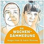 Die Wochendämmerung vom 22.09.2017: Bier, Wahl, Alter | Holger Klein,Katrin Rönicke