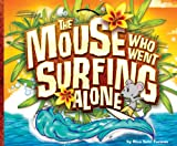 The Mouse Who Went Surfing Alone, Risa Vetri Ferman, 0615503470