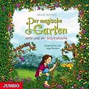 Jette und der Glücksdrache (Der magische Garten 1) | Antje Bones